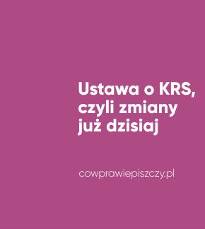 Ustawa o KRS, czyli zmiany już dzisiaj