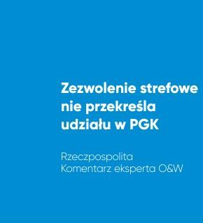 Zezwolenie strefowe nie przekreśla udziału w PGK