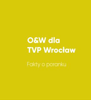 O&W dla TVP Wrocław