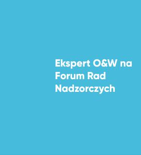 Ekspert O&W na Forum Rad Nadzorczych