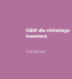 O&W dla chińskiego inwestora