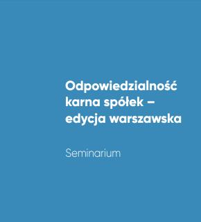 Odpowiedzialność karna spółek – edycja warszawska