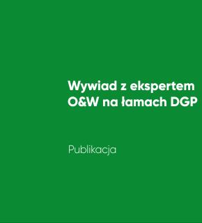 Wywiad z ekspertem O&W na łamach DGP