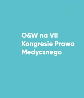 O&W na VII Kongresie Prawa Medycznego